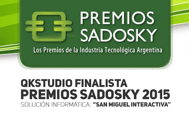 "QKStudio finalist of ""Sadosky Awards 2015"" with the app San Miguel Interactive"